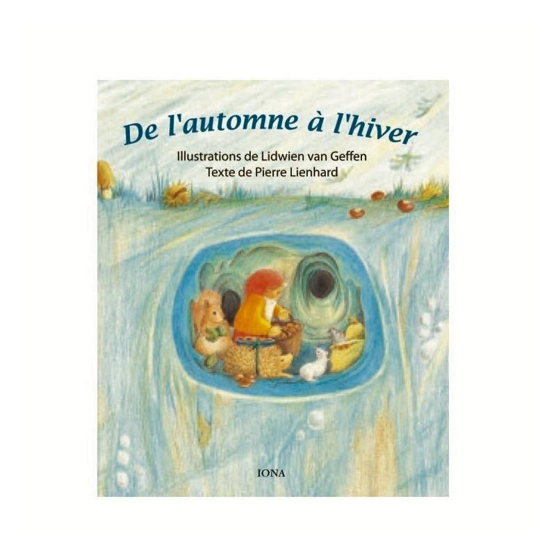De l'automne à l'hiver, livre enfant cartonné, steiner waldorf  iona
