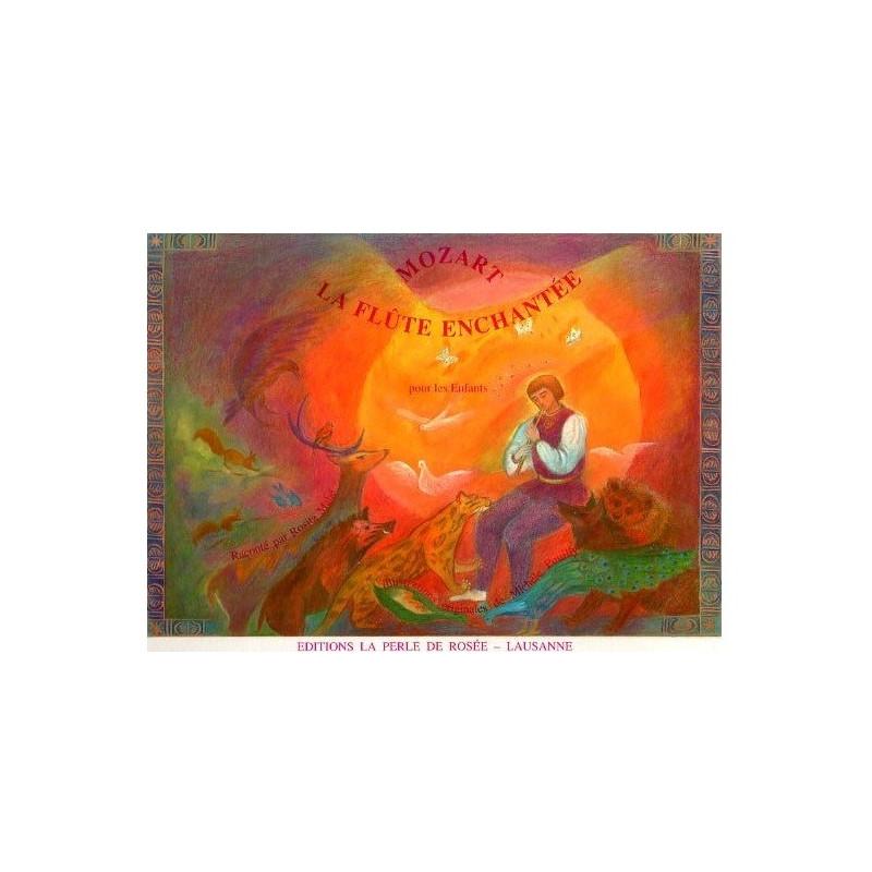 La flûte enchantée de mozart, livre illustré pour enfant, perle de rosée