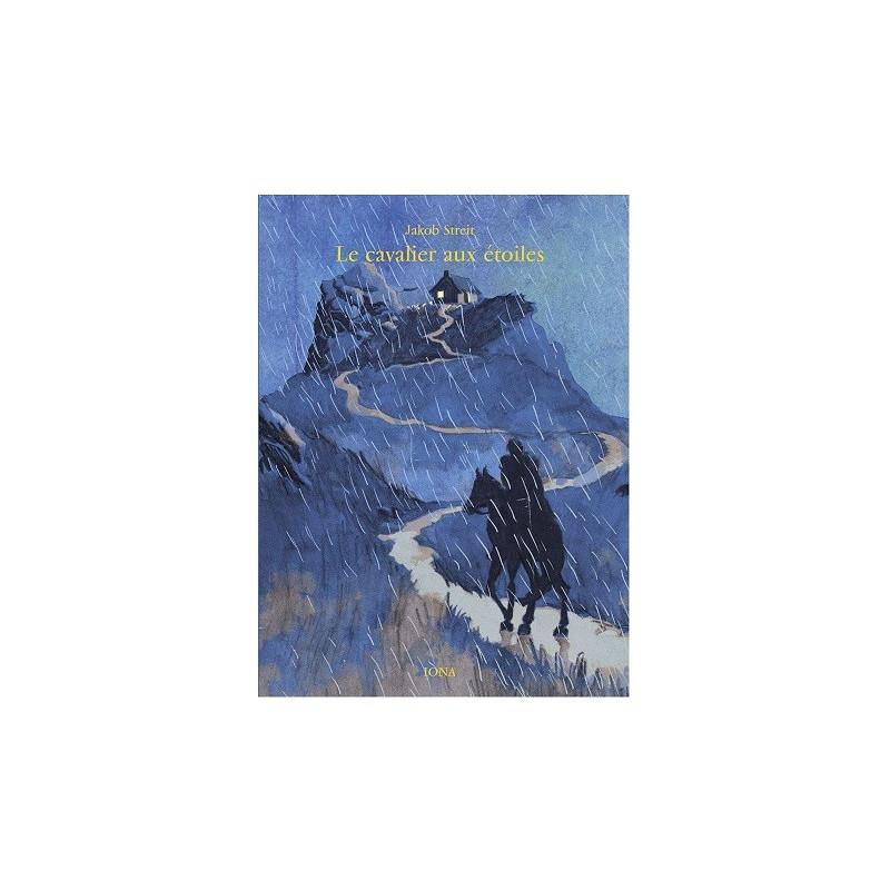 Le cavalier aux étoiles, livre illustré jakob streit, editions iona