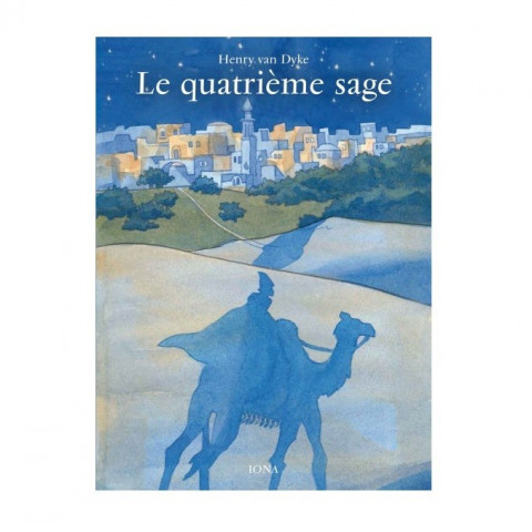 Le quatrième sage, roi mage,  livre illustré pour enfant, editions iona