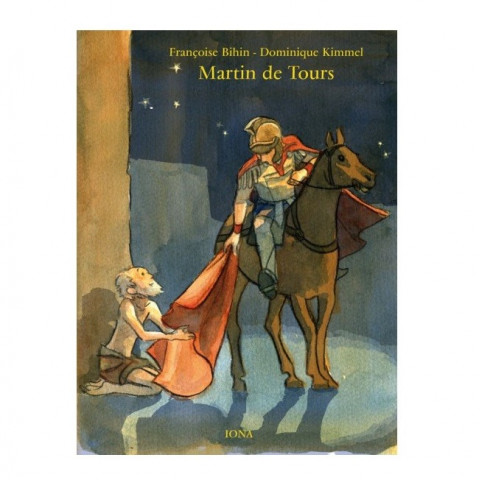 saint Martin de Tours, livre illustré pour enfant, editions iona