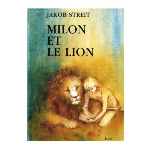 Milon et le lion, livre illustré pour enfant dès 9 ans, steiner waldorf de Iona Editions