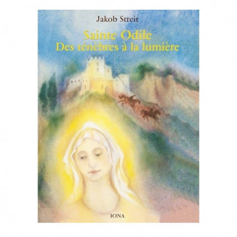 Sainte Odile, des ténèbres à la lumière, livre illustré