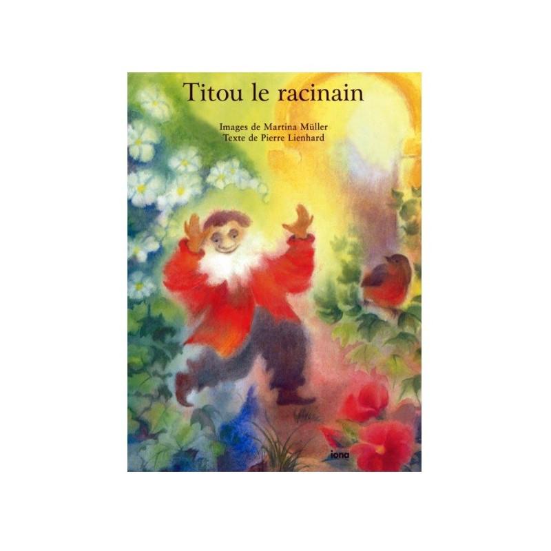 Titou le racinain, livre illustré enfant editions iona
