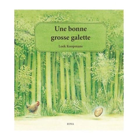 Une bonne grosse galette, livre illustré loek koopmans iona