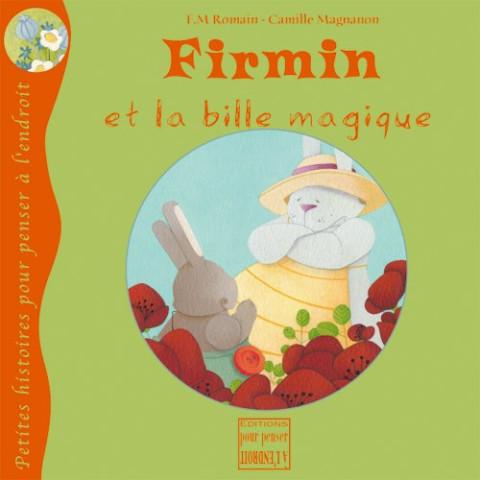 Firmin et la bille magique, livre illustré