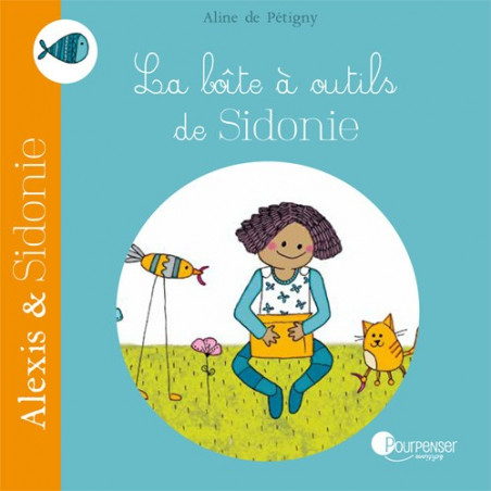 La Boite à outils de Sidonie, livre illustré