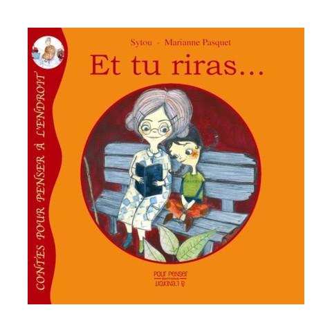 Et tu riras,  livre illustré pour enfant Pour penser à l'endroit