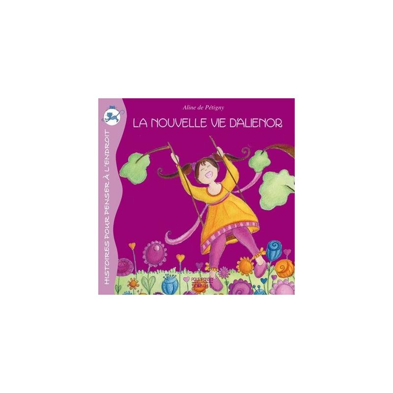 La nouvelle vie d'Aliénor,  livre illustré sur le divorce et la séparation des parents, Pour penser à l'endroit