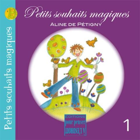 Petits souhaits magiques, livre illustré pour fete, anniversaire, naissance de Pour penser à l'endroit