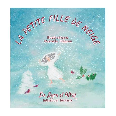 La petite fille de neige, livre illustré de rebecca terniak, lyre d'alizé