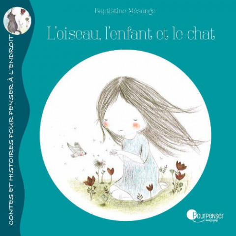 L'oiseau, l'enfant et le chat, livre illustré pour penser à l'endroit