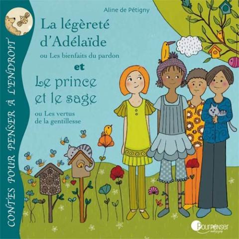 La legereté d'adelaide et le prince et le sage, livre illustré enfant , pour penser à l'endroit