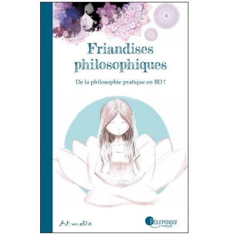 Friandises philosophiques, livre illustré pour enfant et adulte, Pour penser à l'endroit