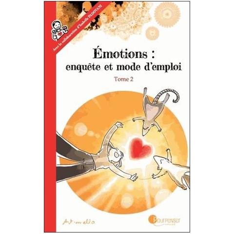 Emotions, enquète et mode d'emploi, tome 2 livre pour penser