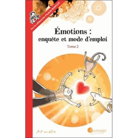Emotions, enquète et mode d'emploi, tome 2