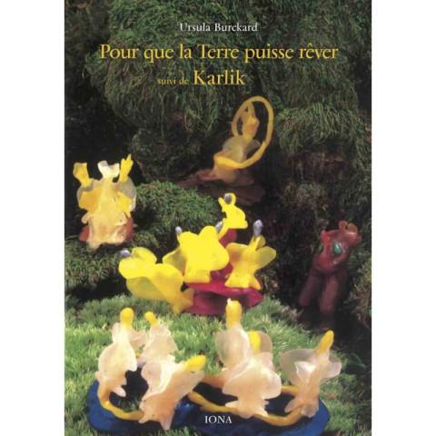 Pour que la terre puisse rever, karlik, contes du petit peuple, livre pour enfant iona