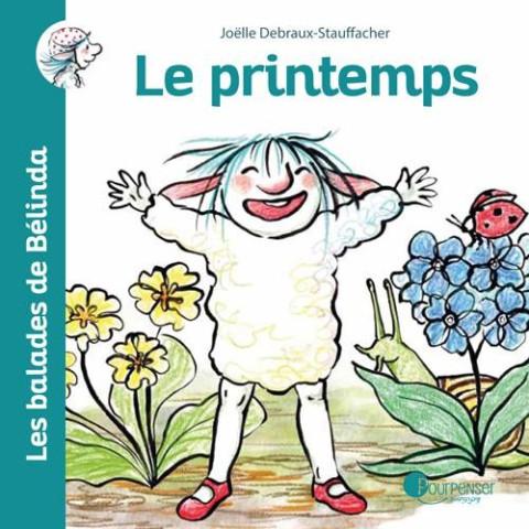 Les ballades de Belinda : le printemps, livre illustré pour penser à l'endroit