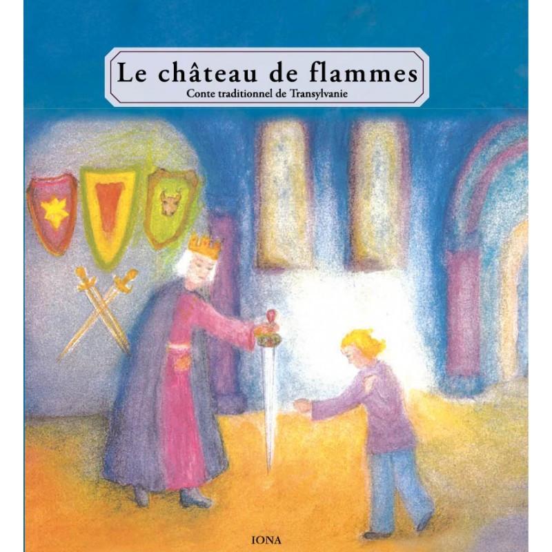 le chateau de flammes, conte sur le courage, la volonté, la confiance, pour la saint Michel, editions Iona